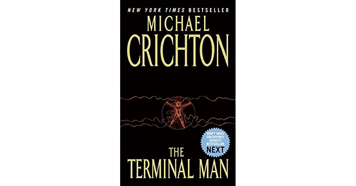 a book report of the terminal man by crichton We spotlight the book and movie versions of the terminal man by  kinds of  information on mutants and bacteria and the plot line were a steal.