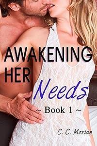Awakening Her Needs: A Hotwife Beginning Story (Her Needs Series)