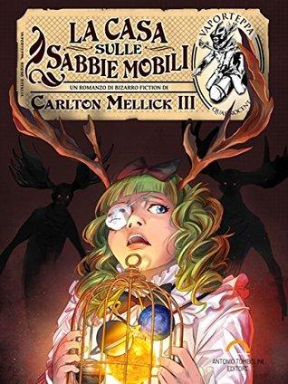 La Casa sulle Sabbie Mobili by Carlton Mellick III