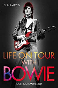 Life on Tour with Bowie: A Genius Remembered