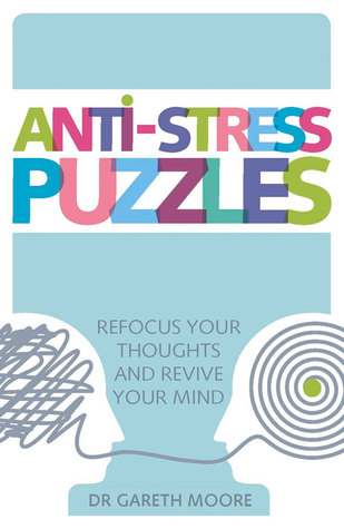 Anti-Stress Puzzles: Refocus Your Thoughts and Revive Your Mind