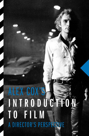 Cover of Alex Cox's Introduction to Film: A Director's Perspective by Alex Cox