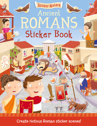 Ancient Romans Sticker Book: Create riotous Roman sticker scenes!