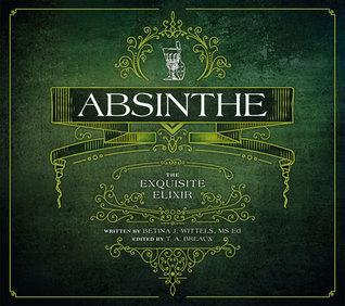 Absinthe by Betina J. Wittels
