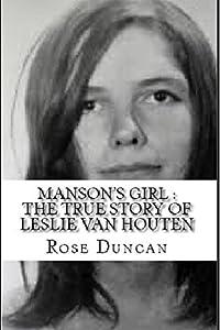 Manson's Girl : The True Story of Leslie Van Houten