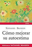 How To Raise Your Self Esteem Nathaniel Branden Pdf