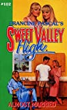 Almost Married (Sweet Valley High Book 102)