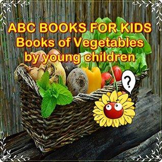 BOOKS FOR KIDS: ABC BOOKS OF VEGETABLES (Kids Books, Children's Books,Bedtime Stories For Kids Ages 4-8)