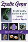 Exotic Gems, Volume 4 - How to Identify Evaluate & Select Jade & Abalone Pearls