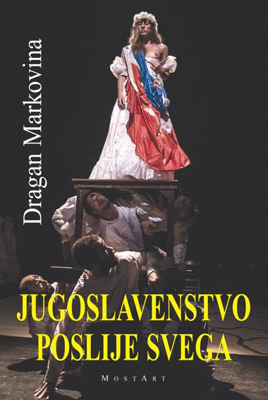 Jugoslavenstvo poslije svega