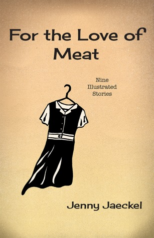 For the Love of Meat: Nine Illustrated Stories