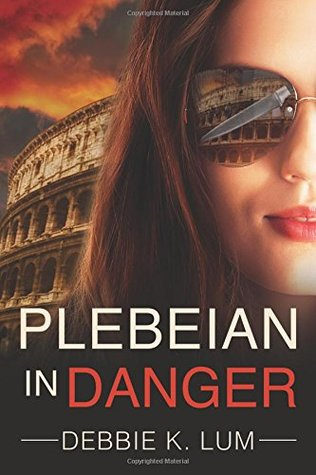 Plebeian in Danger (Plebeian Series, #2)