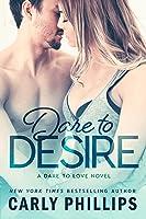 Dare to Desire (Dare to Love, #2)