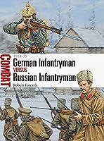 German Infantryman vs Russian Infantryman: 1914–15 (Combat Book 11)