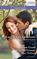 Lucy & The Lieutenant / From Good Guy to Groom
