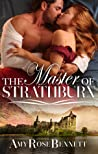 The Master of Strathburn (Highland Rogue, #1)