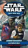 Zatmění Síly (Agenti chaosu, #2) (Star Wars: Nový řád Jedi #5) - James Luceno