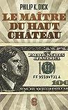 Le Maître du Haut Château by Philip K. Dick
