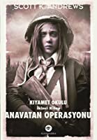 Anavatan Operasyonu (The Afterblight Chronicles, #6)