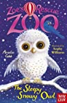 The Sleepy Snowy Owl (Zoe's Rescue Zoo #11)