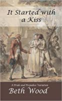 It Started with a Kiss: A Pride and Prejudice Variation