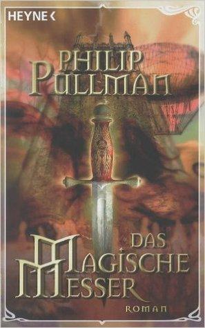 Das magische Messer by Philip Pullman