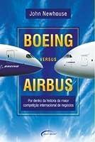 Boeing vs Airbus : Por dentro da história da maior competição internacional de negócios