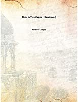 Birds In Tiny Cages [Hardcover]