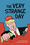 The Very Strange Day