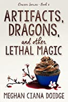 Artifacts, Dragons, and Other Lethal Magic (Dowser 6)