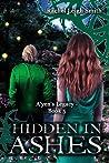 Hidden In Ashes (A'yen's Legacy, #5)