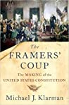 The Framers' Coup by Michael J. Klarman
