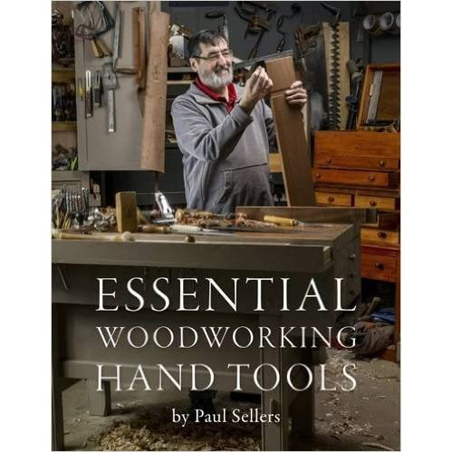 Essential Woodworking Hand Tools By Paul Sellers