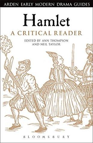 Hamlet: A Critical Reader (Arden Early Modern Drama Guides)