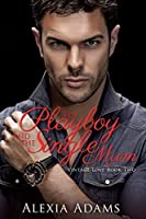 The Playboy and The Single Mum (Vintage Love Book 2)