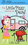 This Little Piggy Wound Up Dead (Willow Crier Cozy Mystery #3)