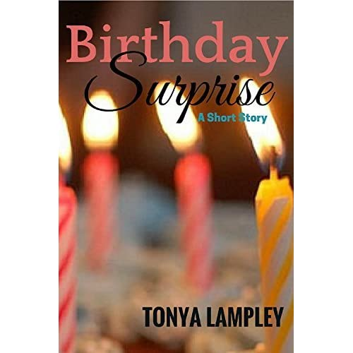 Birthday Surprise: A Short Story By Tonya Lampley