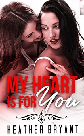 LESBIAN ROMANCE: My Heart Is For You (Lesbian Romance Collection Collection) (Lesbian FF Romance Books)