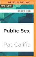 Public Sex: The Culture of Radical Sex