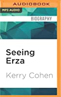 Seeing Erza: A Mother's Story of Autism, Unconditional Love, and the Meaning of Normal