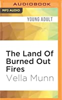 The Land Of Burned Out Fires