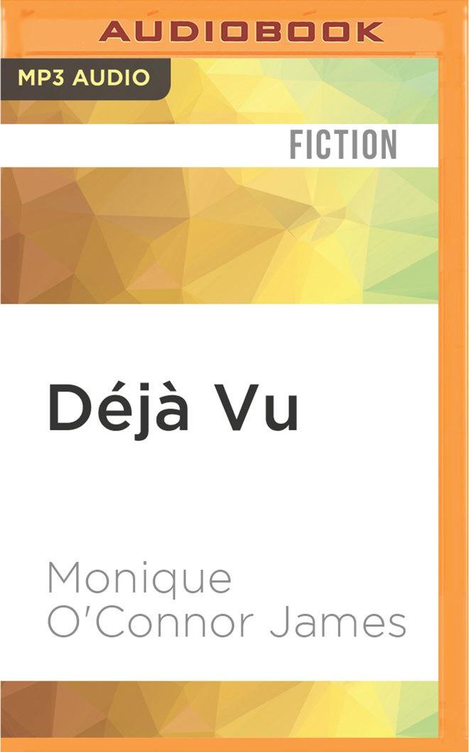 Déjà Vu  by  Monique OConnor James