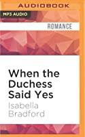 When the Duchess Said Yes