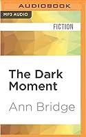 The Dark Moment