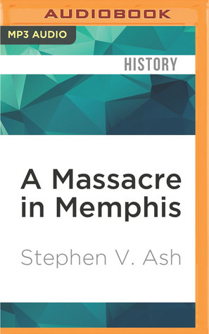 A Massacre in Memphis: The Race Riot That Shook the Nation