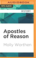 Apostles of Reason: The Crisis of Authority in American Evangelicalism