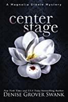 Center Stage (Magnolia Steele Mystery #1)