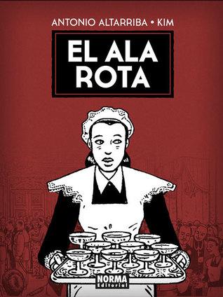 El ala rota by Antonio Altarriba