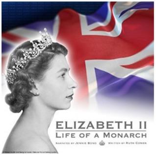 Elizabeth II: Life of a Monarch
