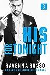 His for Tonight, Book 3: An Alpha Billionaire Romance Novella (Secret Fantasies Unlimited Series)